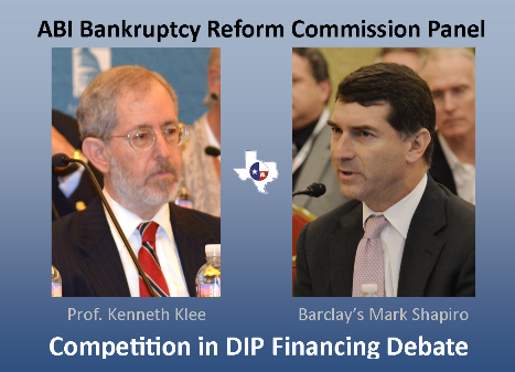 Kenneth Klee - Mark Shapiro - DIP Financing Competition Debate