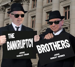 The Bankruptcy Brothers: Judges Robert Drain and Robert Gerber Singing the Bankruptcy Blues at the SDNY Courthouse