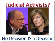 Judicial Activism?  No Decision IS a Decision
