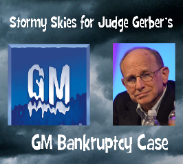 Stormy Skies for Judge Robert Gerber and GM Bankruptcy