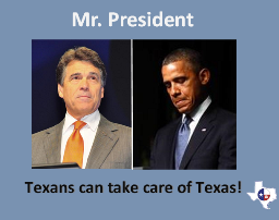 Mr President, Texans can take care of Texans